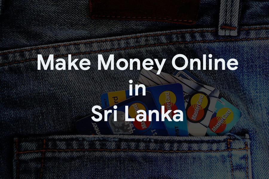 Make Money Online in Sri Lanka